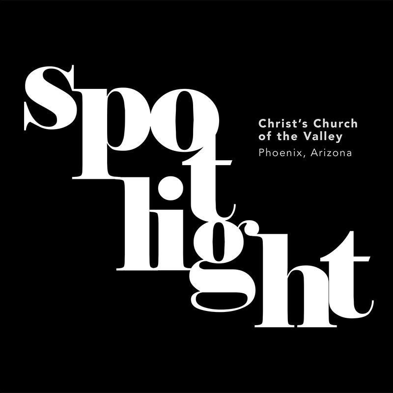 SPOTLIGHT: Christ's Church of the Valley, Phoenix, Arizona