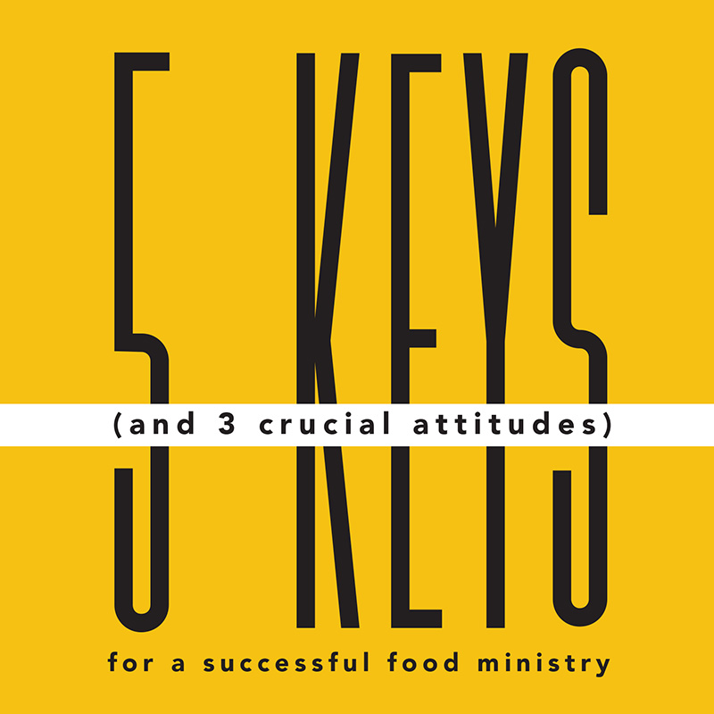 5 Keys (and 3 Crucial Attitudes) for a Successful Food Ministry