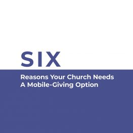 Six Reasons Your Church Needs a Mobile-Giving Option