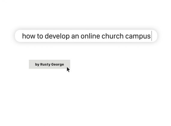 How to Develop an Online Church Campus