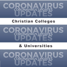 Christian Universities Respond to the COVID-19 Pandemic (UPDATED)