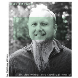 Our Impact in the Wider Evangelical World