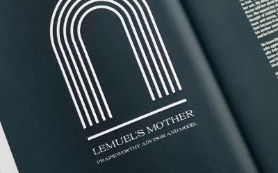 Lemuel's Mother: Praiseworthy Advisor and Model
